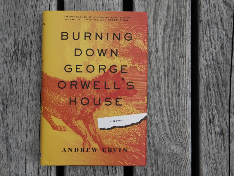 The cover of Burning Down George Orwell's House, by Andrew Ervin.