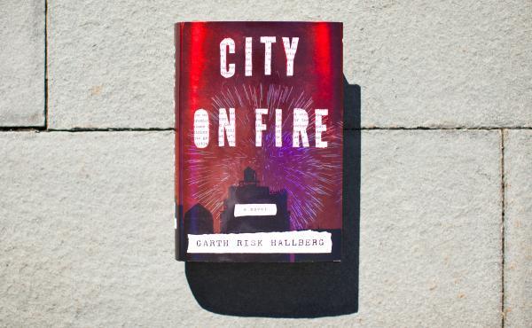 City on Fire, by Garth Risk Hallberg.