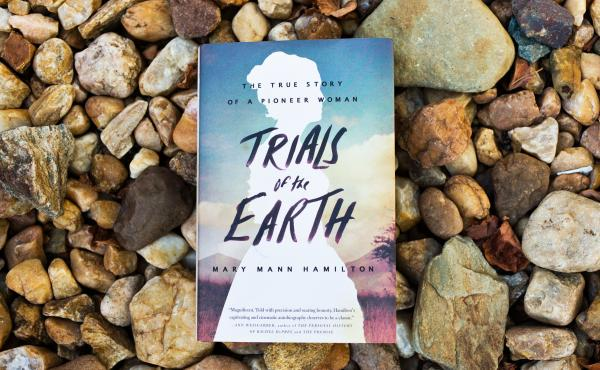 Trials of the Earth by Mary Mann Hamilton