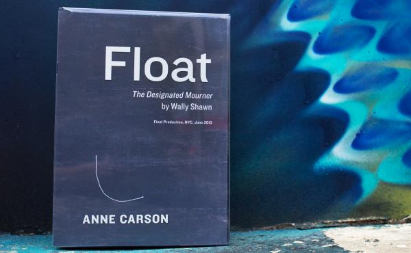 Float by Anne Carson (Raquel Zaldivar/NPR)