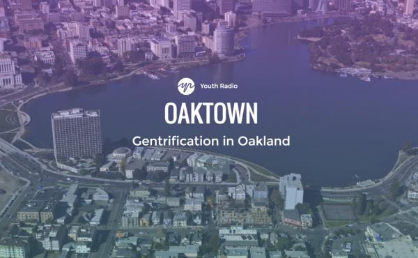 Oaktown, gentrification in Oakland, Calif.