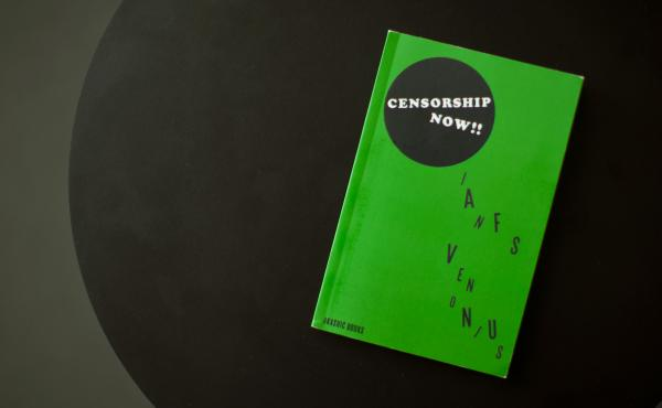 Censorship Now!!, by Ian F. Svenonius.