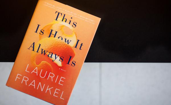 This Is How It Always Is by Laurie Frankel.
