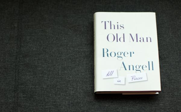 This Old Man, by Roger Angell.