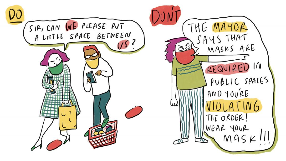 """A comic illustrating how to handle tricky situations during the coronavirus pandemic. On the left, a """"do."""" A person standing in a grocery line says, """"Sir, can we please put a little space between us?"""" as they scoot forward. On the right, a """"don't."""" A pers"""