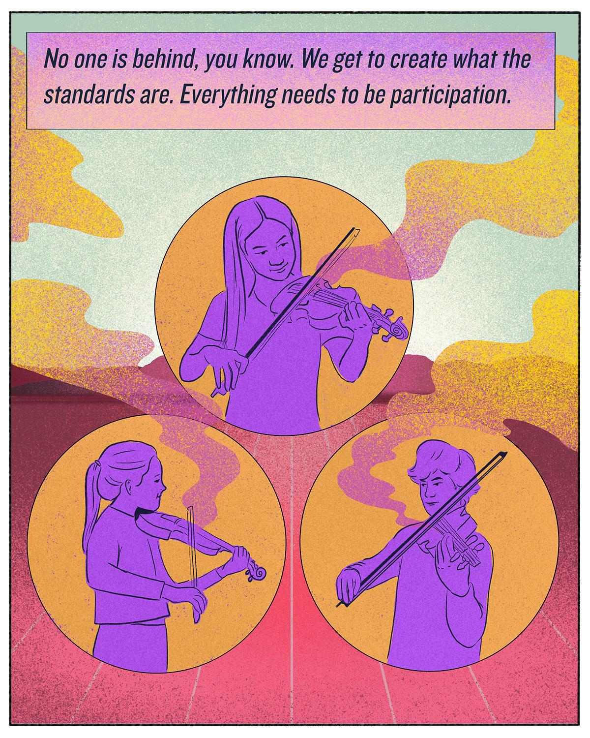 """""""No one is behind, you know. We get to create what the standards are. Everything needs to be participation."""""""