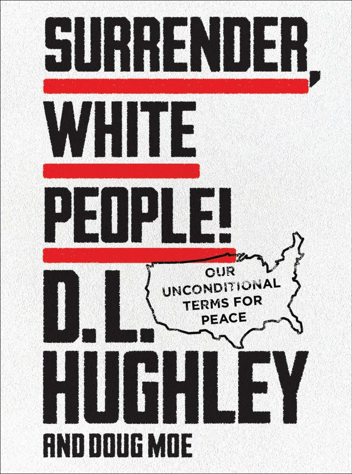 Surrender, White People! by D.L. Hughley and Doug Moe