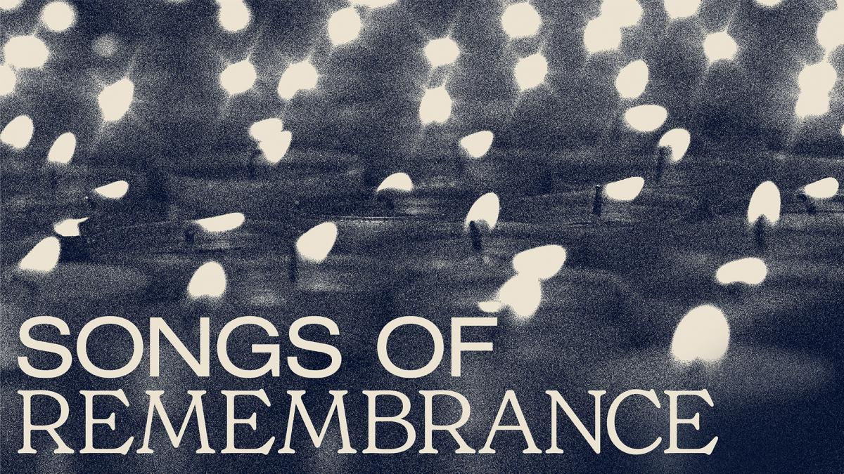 Songs Of Remembrance.