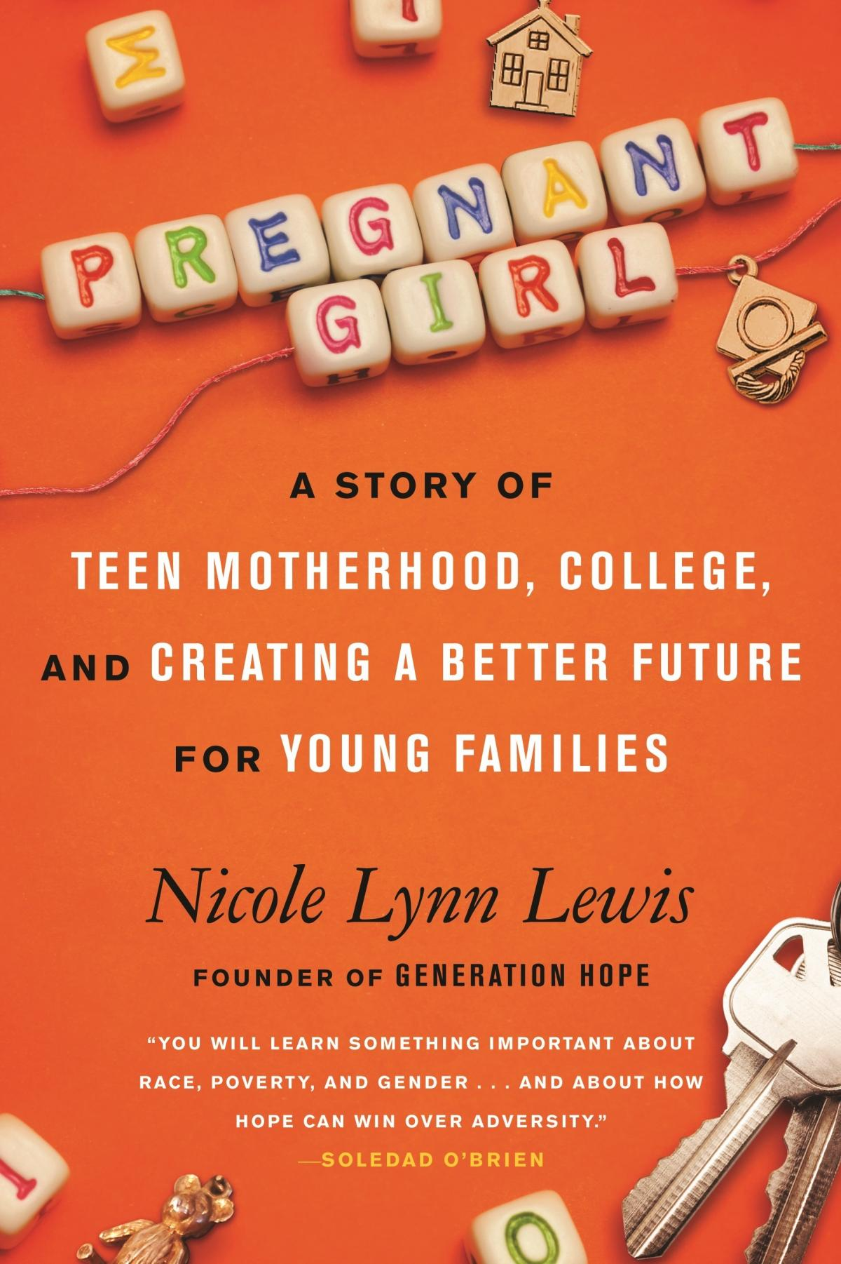 Pregnant Girl: A Story of Teen Motherhood, College, and Creating a Better Future for Young Families by Nicole Lynn Lewis