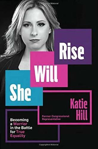 She Will Rise: Becoming a Warrior in the Battle for True Equality, by Katie Hill