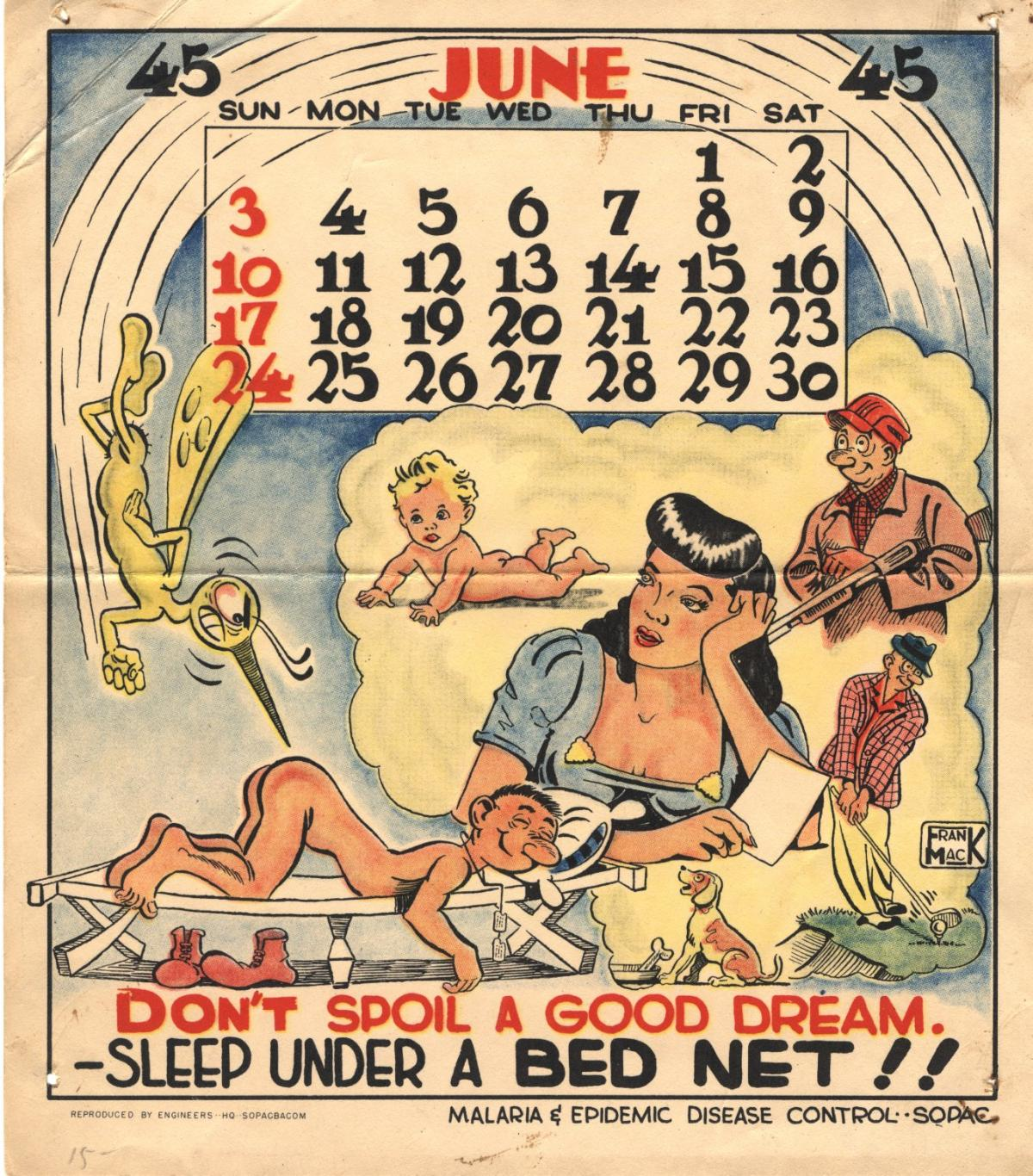 While the Office of Malaria Control in War Areas focused on stopping malaria in the U.S. during War World II, the U.S. Army launched an aggressive campaign to combat the parasite among troops. In 1945, it distributed a monthly pinup calendar to soldiers i