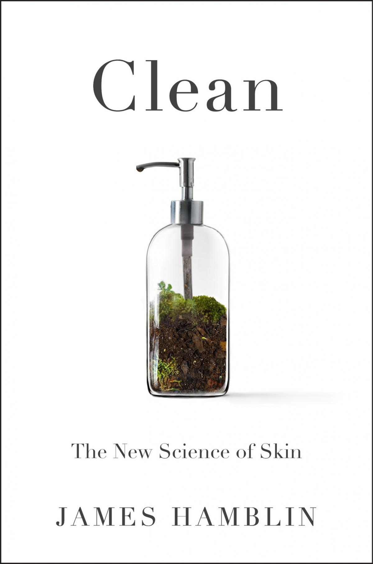 Clean The New Science of Skin, by James Hamblin.