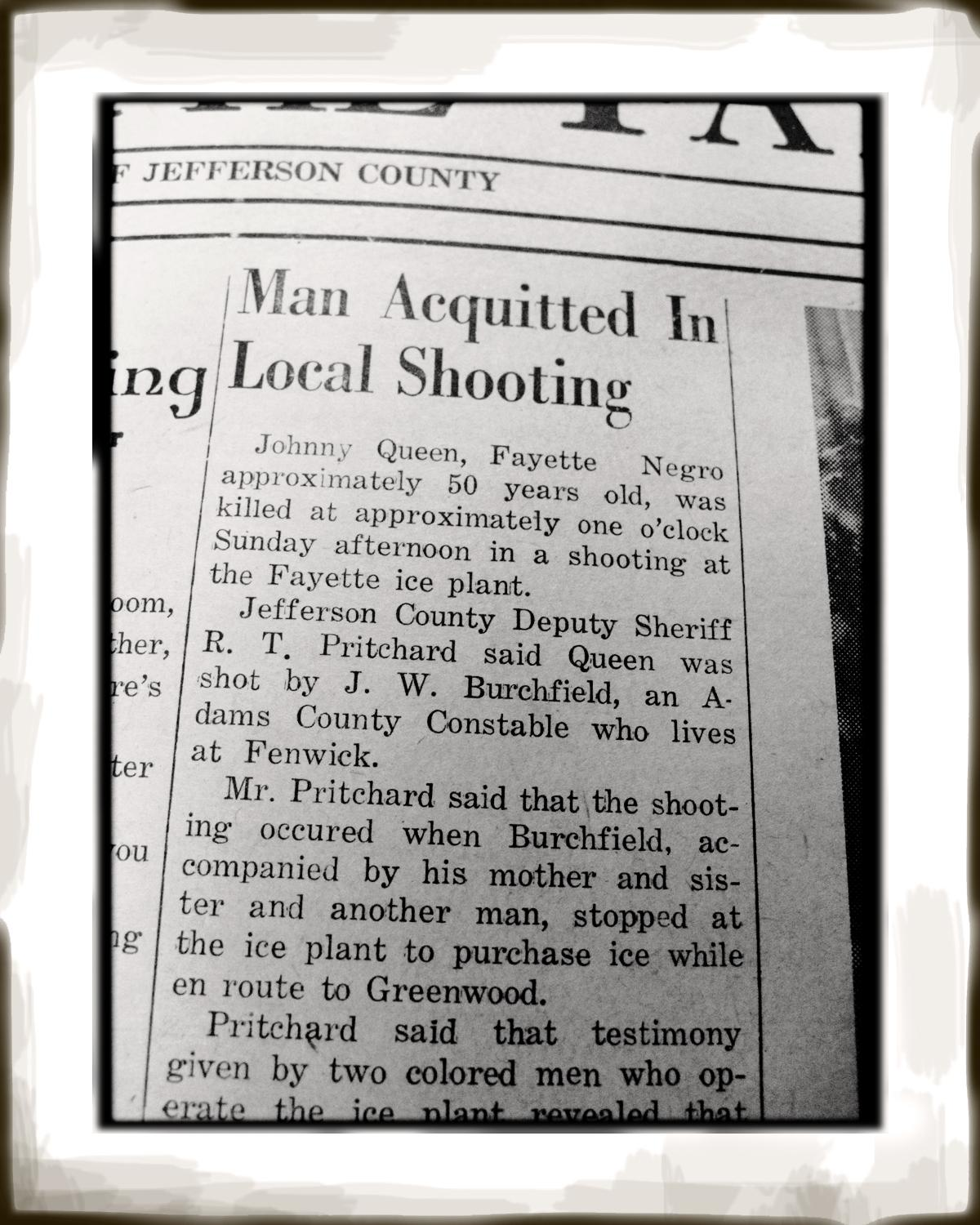 """The local newspaper reported that the dispute started when Queen used """"vulgar and indecent language"""" and  Burchfield asked him to stop. Then Queen pulled out a pistol and shot."""