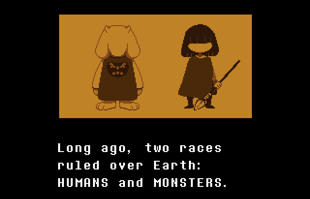 In Undertale, you play as a little girl who falls into a pit of monsters.