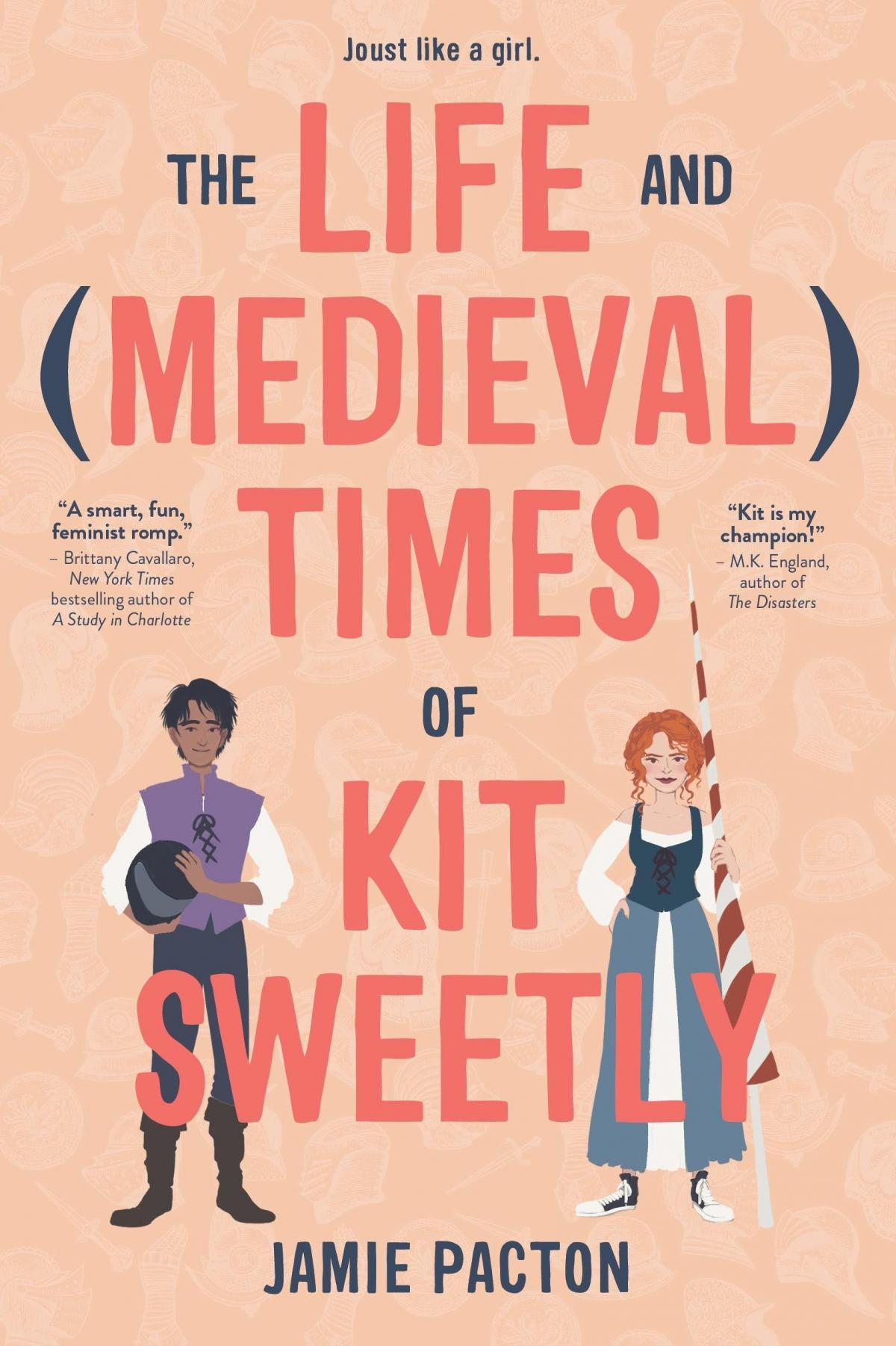 The Life and Medieval Times of Kit Sweetly, by Jamie Pacton