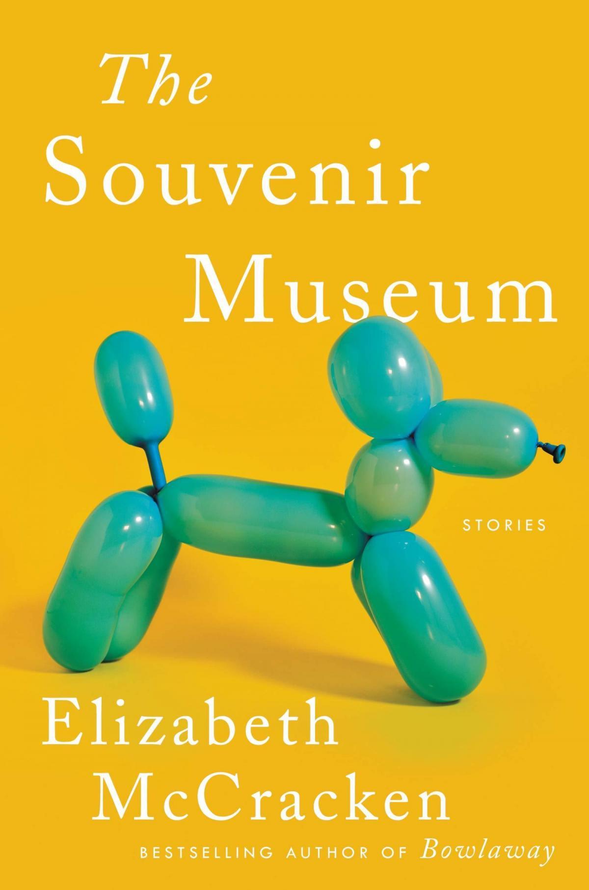 The Souvenir Museum, by Elizabeth McCracken