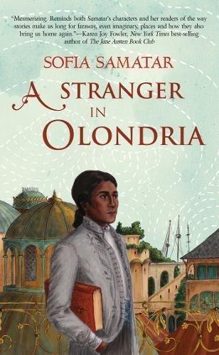 A Stranger in Olondria, by Sofia Samatar