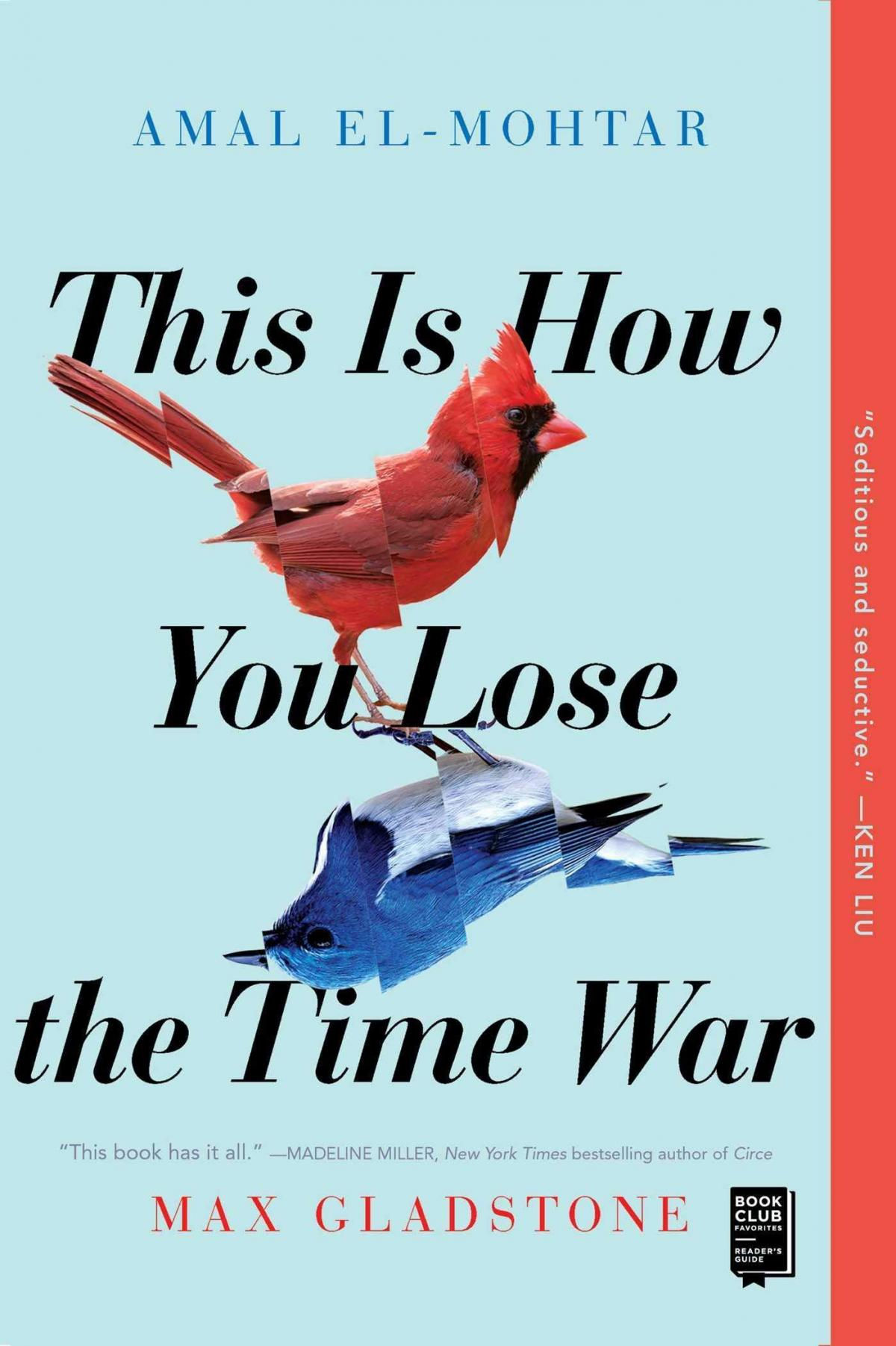 This Is How You Lose the Time War, Max Gladstone & Amal El-Mohtar