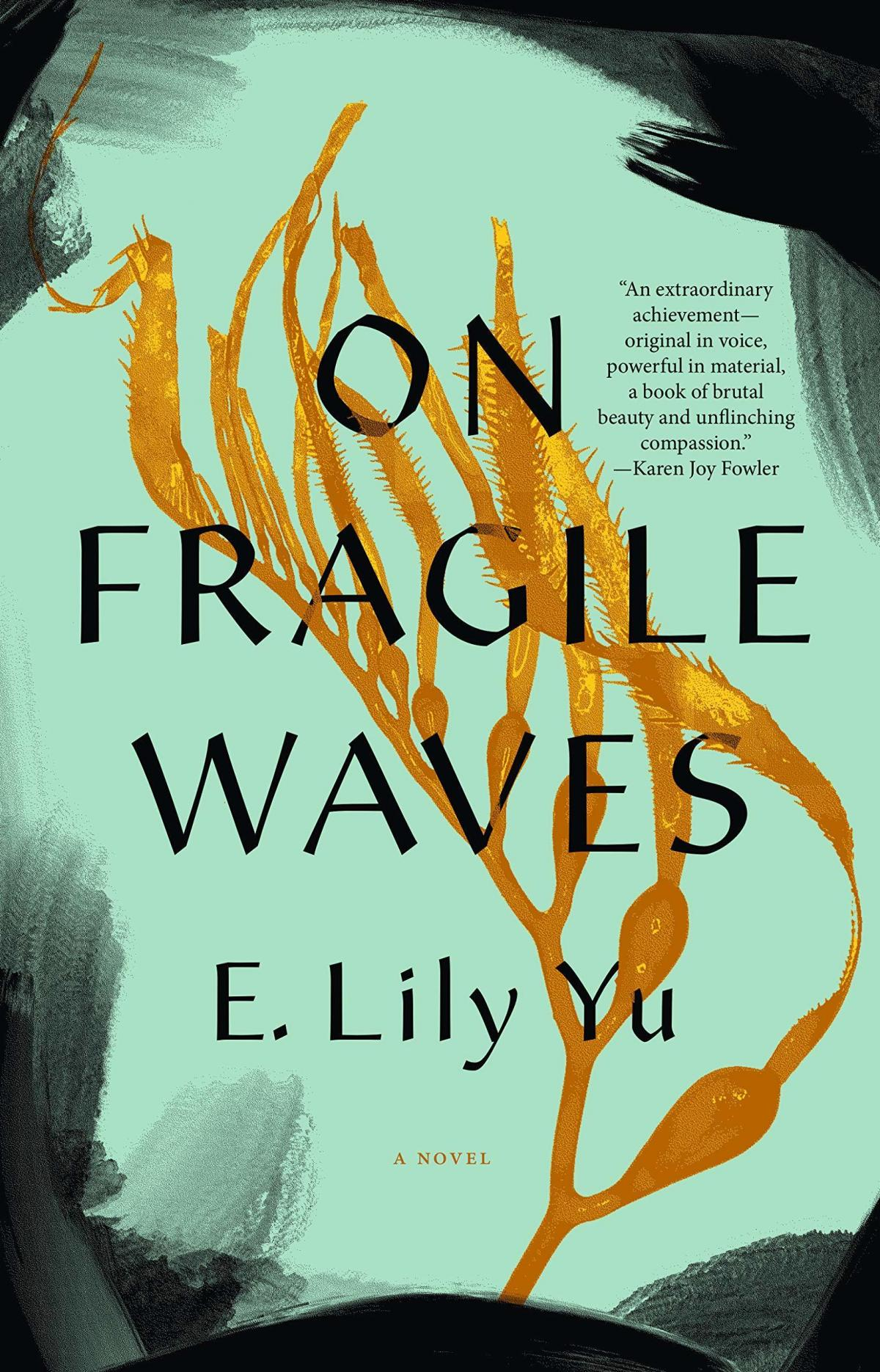 On Fragile Waves, by E. Lily Yu
