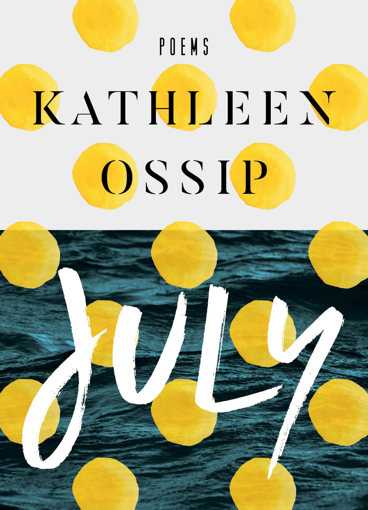 July, by Kathleen Ossip