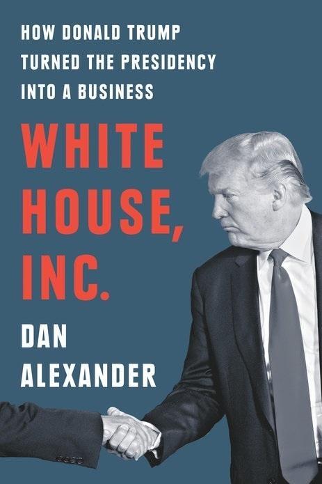 White House, Inc. by Dan Alexander