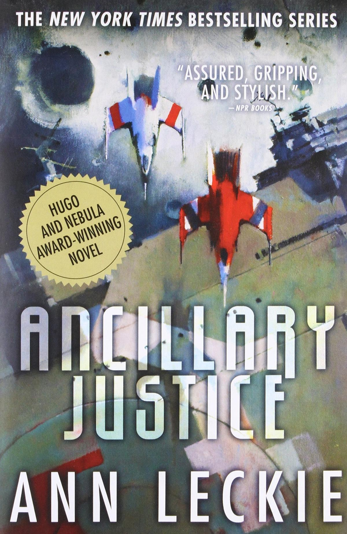 Ancillary Justice, by Ann Leckie