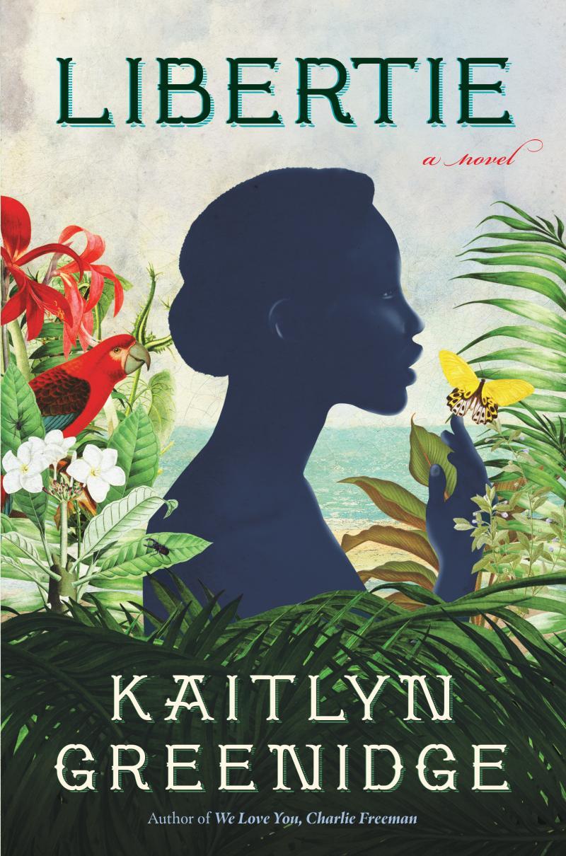 Libertie by Kaitlyn Greenidge