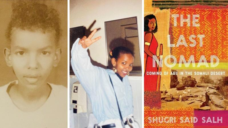 Shugri Said Salh recounts her journey from a goat- and camel-herding nomad in Somalia to a nurse and mom of three in California in her memoir, The Last Nomad: Coming of Age in the Somali Desert.