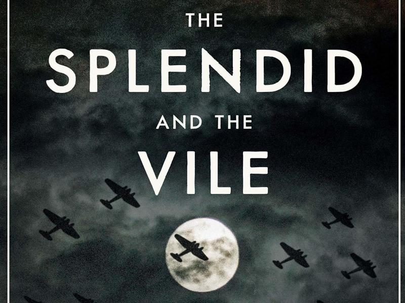 The Splendid and the Vile: A Saga of Churchill, Family, and Defiance During the Blitz, by Erik Larson