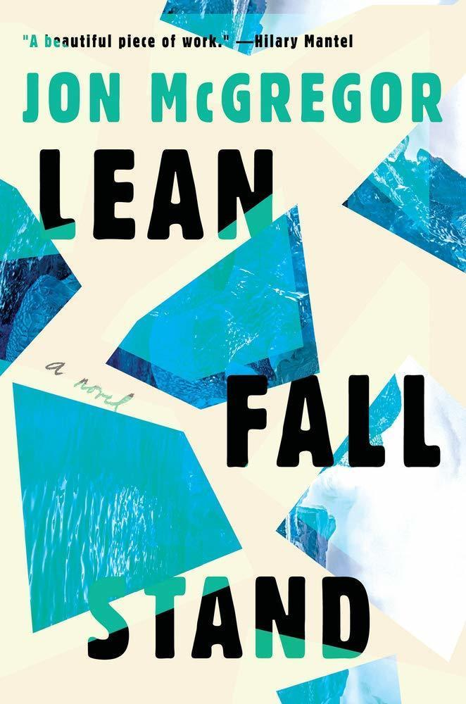 Lean Fall Stand, by Jon McGregor