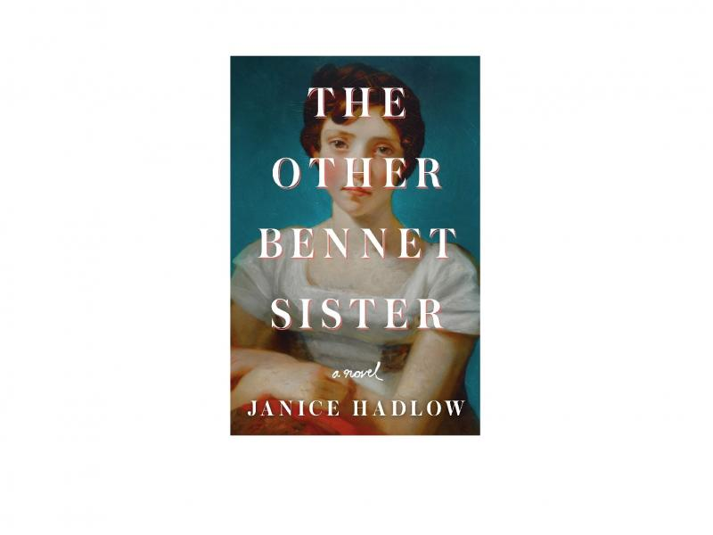 The Other Bennet Sister: A Novel, by Janice Hadlow