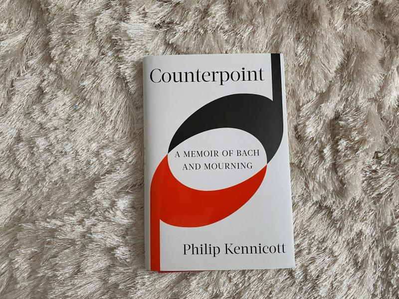 Counterpoint: A Memoir of Bach and Mourning, by  Philip Kennicott