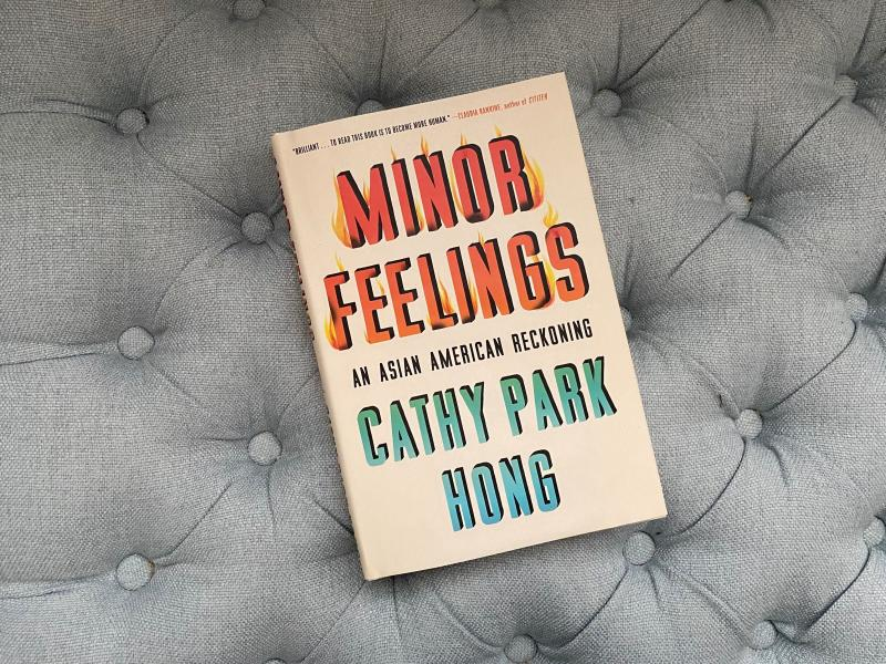 Minor Feelings: An Asian American Reckoning, by Cathy Park Hong