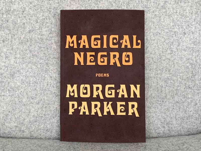 Magical Negro, by Morgan Parker