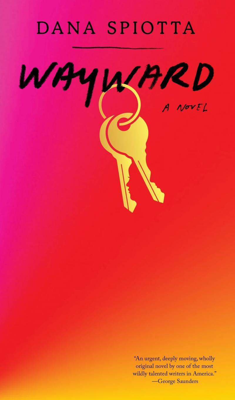 Wayward, by Dana Spiotta