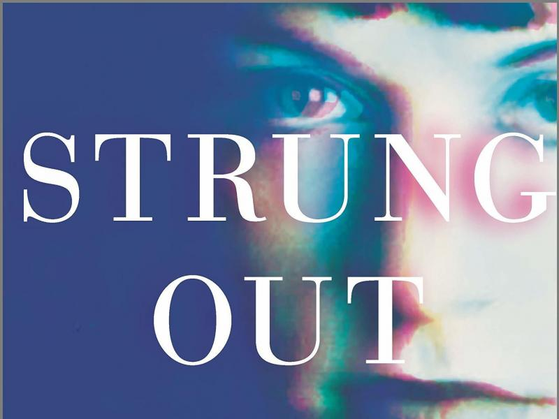 Strung Out: One Last Hit and Other Lies That Nearly Killed Me, by Erin Khar