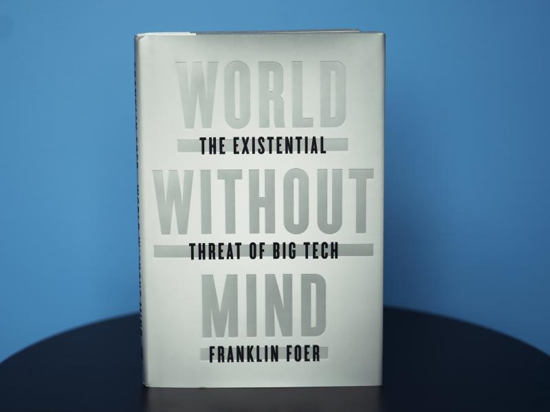 World Without Mind by Franklin Foer (Emily Bogle/NPR)