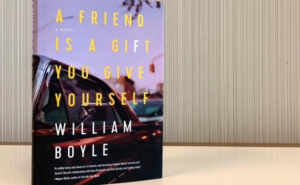 A Friend is a Gift You Give Yourself by William Boyle
