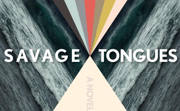 Savage Tongues, by Azareen Van der Vliet Oloomi