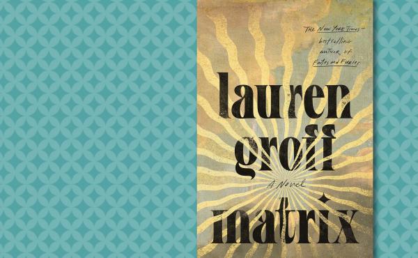 Matrix, by Lauren Groff