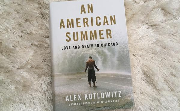 An American Summer: Love And Death In Chicago, by Alex Kotlowitz