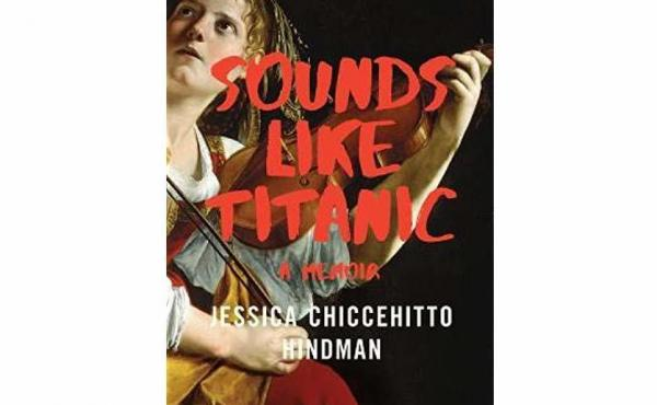 Sounds Like Titanic, by Jessica Chiccehitto Hindman