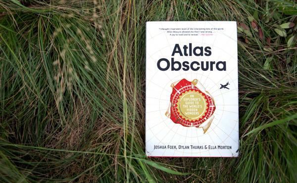Atlas Obscura by Joshua Foer, Dylan Thuras & Ella Morton