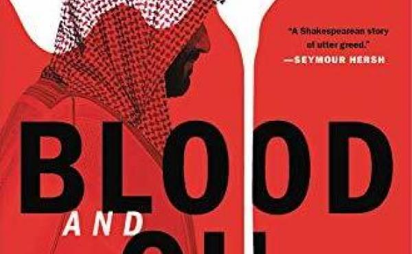 Blood and Oil: Mohammed bin Salman's Ruthless Quest for Global Power, by Bradley Hope and Justin Scheck
