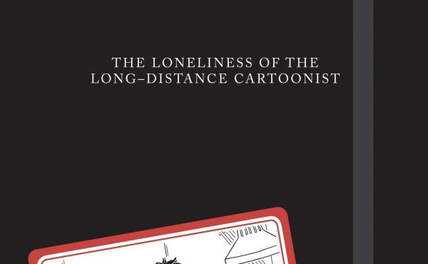 The Loneliness of the Long-Distance Cartoonist, by Adrian Tomine