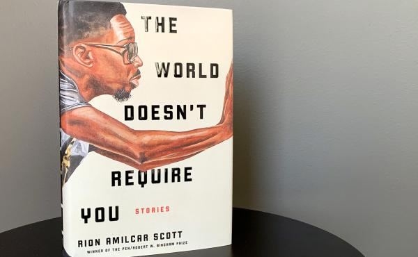 The World Doesn't Require You, by Rion Amilcar Scott