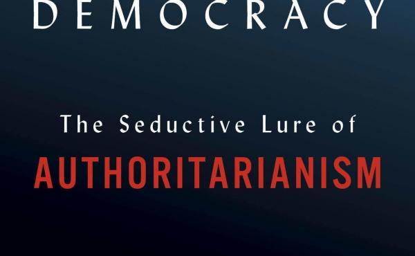 Twilight of Democracy: The Seductive Lure of Authoritarianism by Anne Applebaum