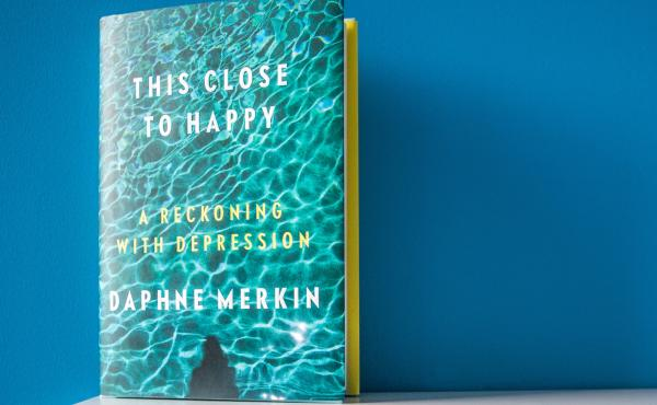 This Close to Happy, by Daphne Merkin