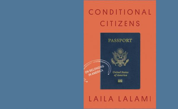 Conditional Citizens, by Laila Lalami