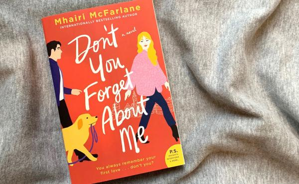 Don't You Forget About Me, by Mhairi McFarlane